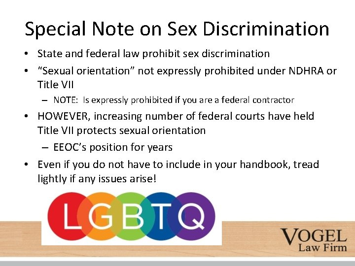 Special Note on Sex Discrimination • State and federal law prohibit sex discrimination •