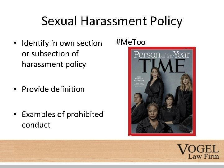 Sexual Harassment Policy • Identify in own section or subsection of harassment policy •