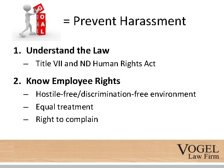 = Prevent Harassment 1. Understand the Law – Title VII and ND Human Rights