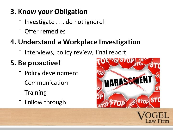 3. Know your Obligation ⁻ Investigate. . . do not ignore! ⁻ Offer remedies