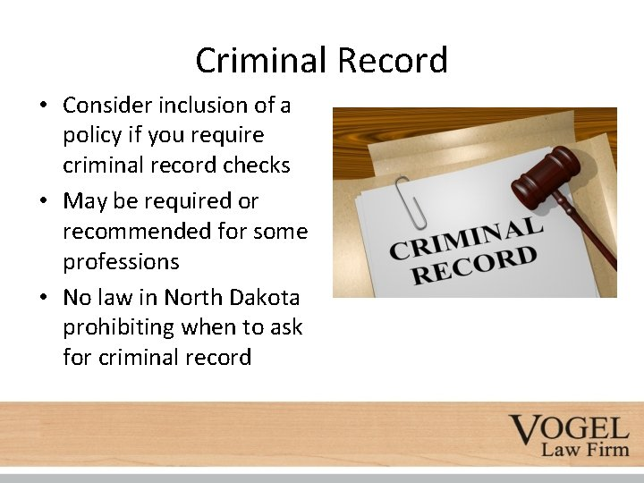 Criminal Record • Consider inclusion of a policy if you require criminal record checks