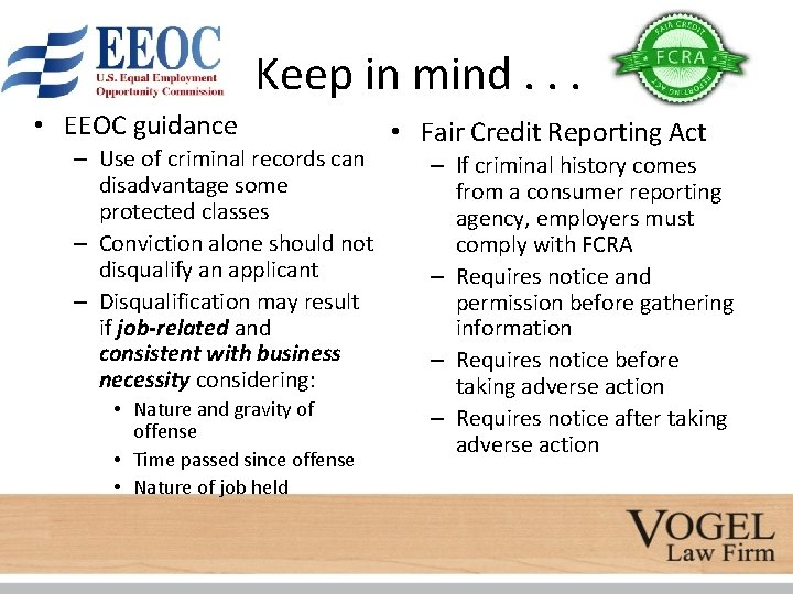 Keep in mind. . . • EEOC guidance – Use of criminal records can