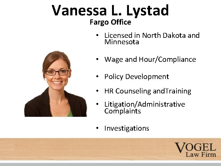 Vanessa L. Lystad Fargo Office • Licensed in North Dakota and Minnesota • Wage