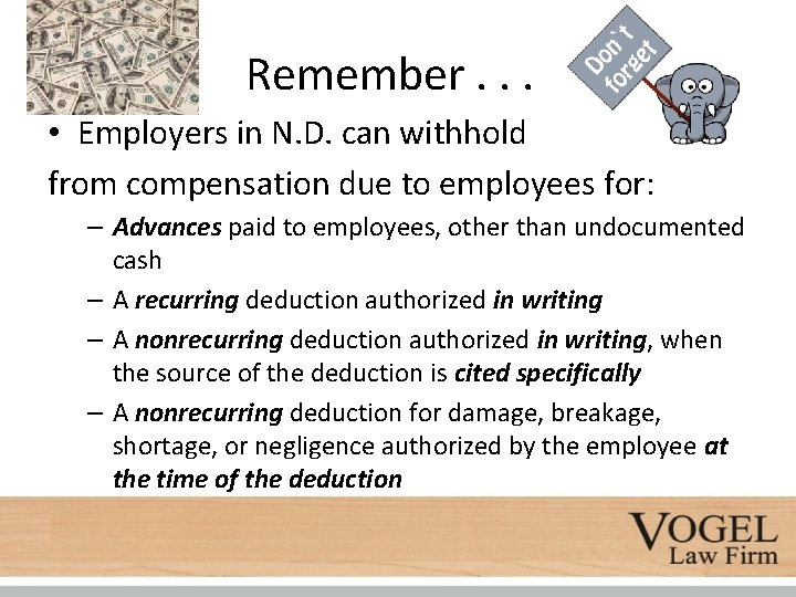 Remember. . . • Employers in N. D. can withhold from compensation due to