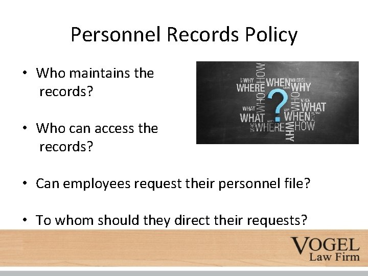 Personnel Records Policy • Who maintains the records? • Who can access the records?