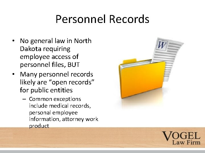 Personnel Records • No general law in North Dakota requiring employee access of personnel