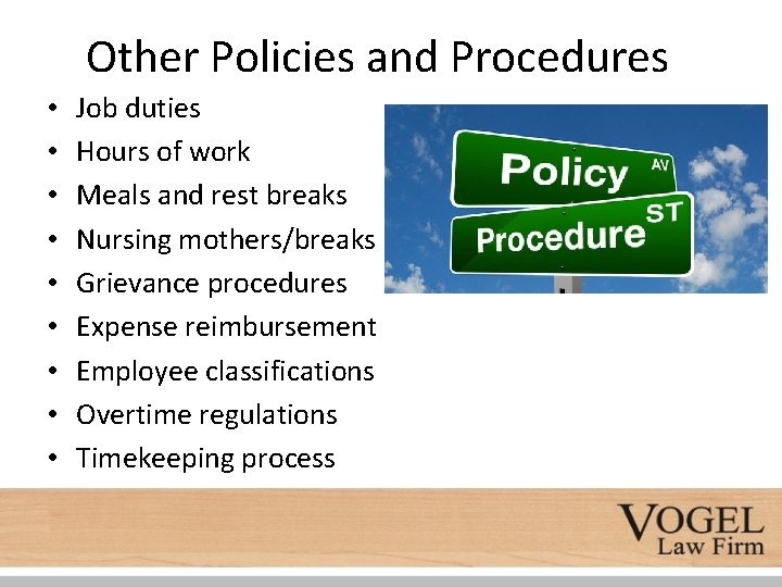 Other Policies and Procedures • • • Job duties Hours of work Meals and