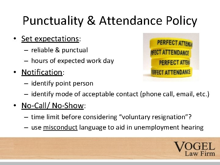 Punctuality & Attendance Policy • Set expectations: – reliable & punctual – hours of