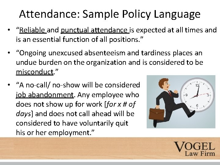 """Attendance: Sample Policy Language • """"Reliable and punctual attendance is expected at all times"""