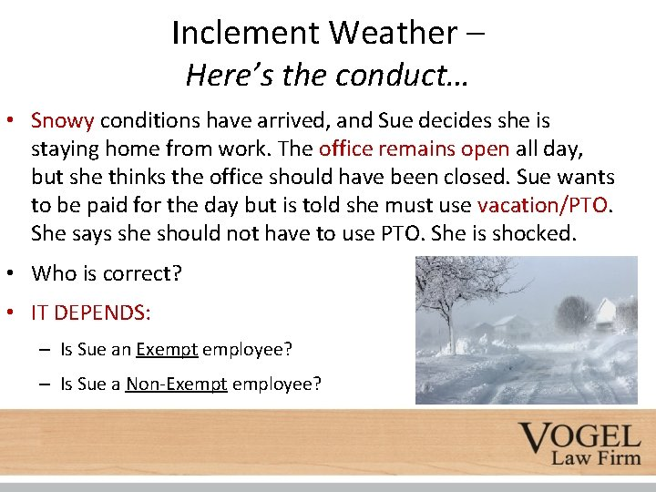 Inclement Weather – Here's the conduct… • Snowy conditions have arrived, and Sue decides