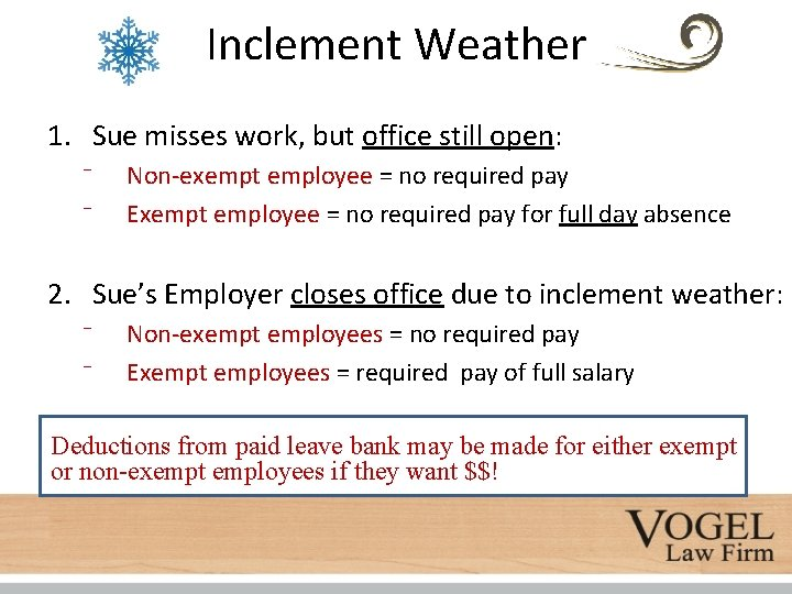 Inclement Weather 1. Sue misses work, but office still open: ⁻ ⁻ Non-exempt employee