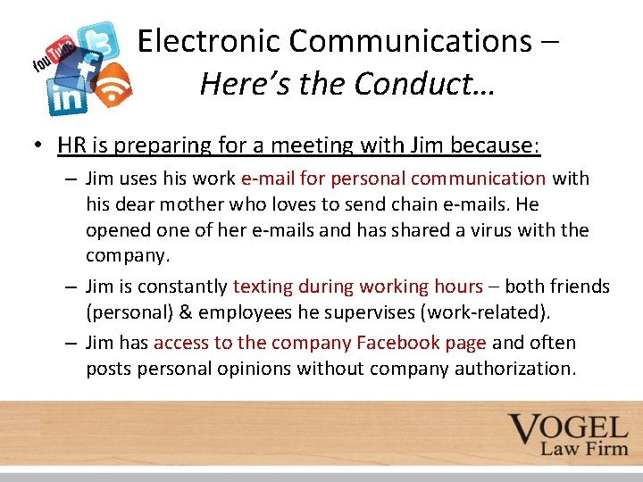 Electronic Communications – Here's the Conduct… • HR is preparing for a meeting with
