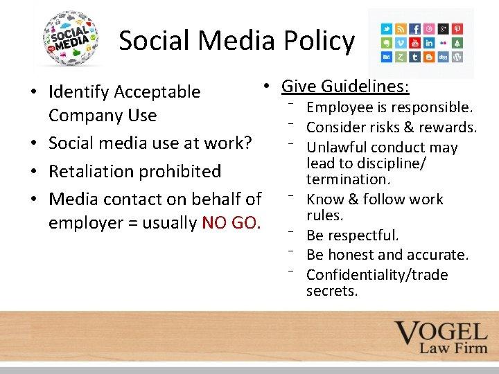 Social Media Policy • • Identify Acceptable Company Use • Social media use at