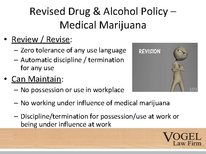 Revised Drug & Alcohol Policy – Medical Marijuana • Review / Revise: – Zero