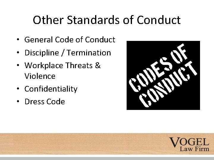 Other Standards of Conduct • General Code of Conduct • Discipline / Termination •
