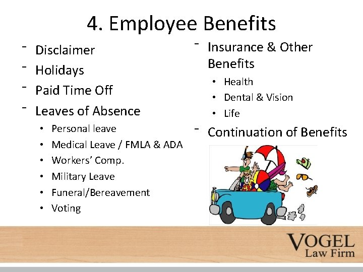 4. Employee Benefits ⁻ ⁻ Disclaimer Holidays Paid Time Off Leaves of Absence •