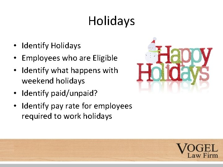 Holidays • Identify Holidays • Employees who are Eligible • Identify what happens with