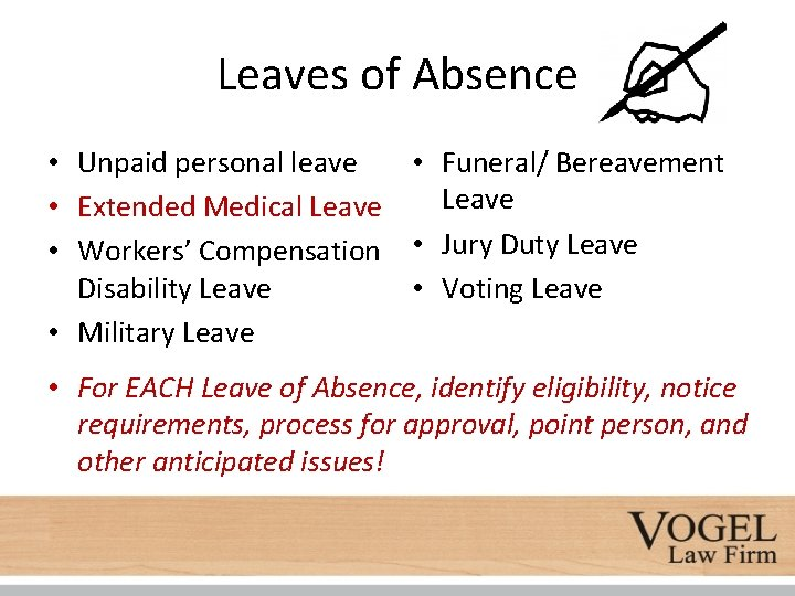 Leaves of Absence • Unpaid personal leave • Funeral/ Bereavement Leave • Extended Medical