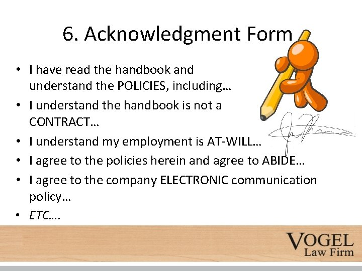 6. Acknowledgment Form • I have read the handbook and understand the POLICIES, including…
