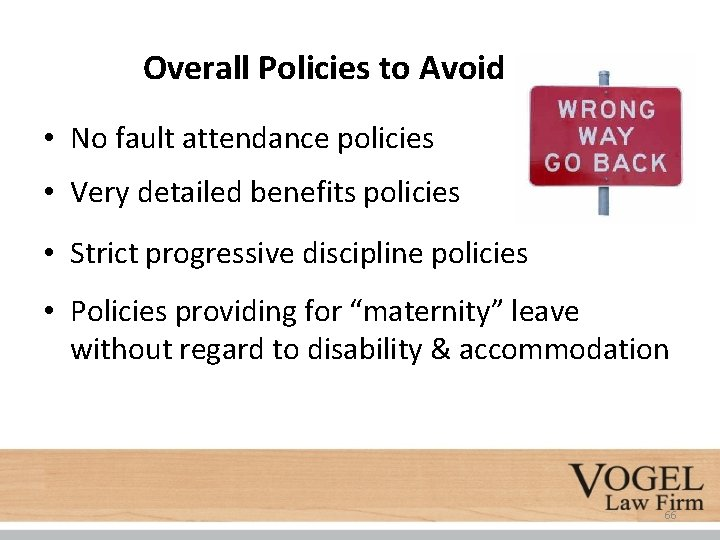 Overall Policies to Avoid • No fault attendance policies • Very detailed benefits policies