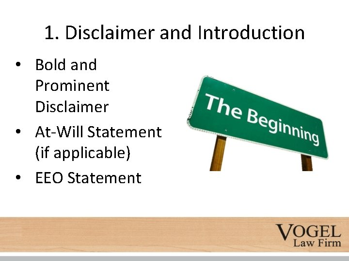 1. Disclaimer and Introduction • Bold and Prominent Disclaimer • At-Will Statement (if applicable)