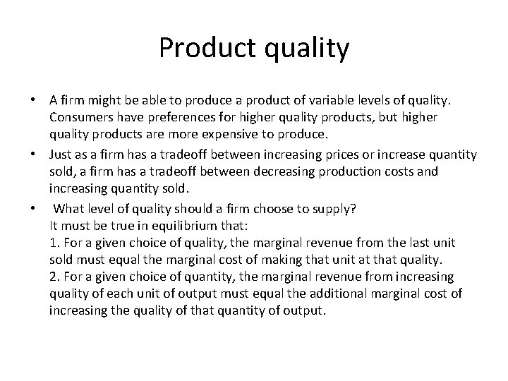 Product quality • A firm might be able to produce a product of variable