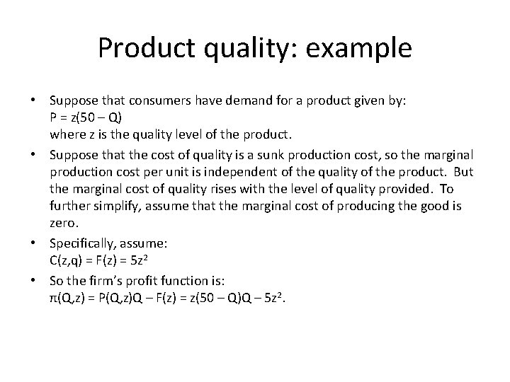 Product quality: example • Suppose that consumers have demand for a product given by: