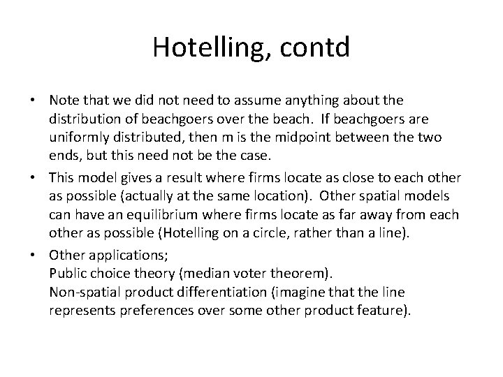 Hotelling, contd • Note that we did not need to assume anything about the