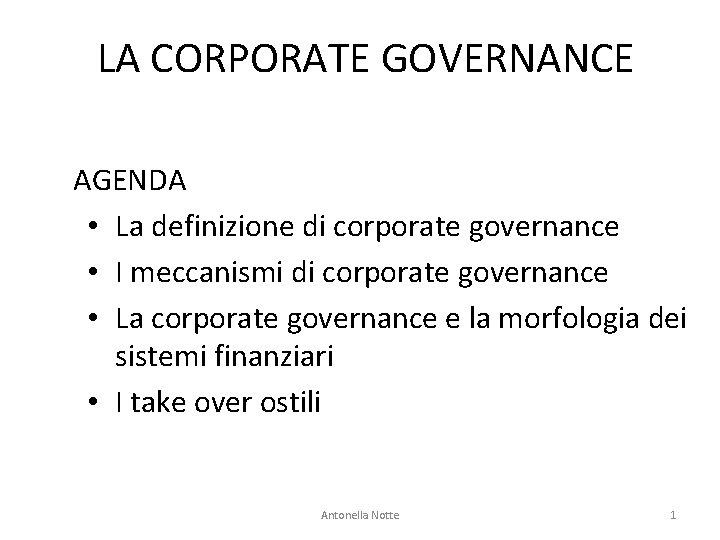 LA CORPORATE GOVERNANCE AGENDA • La definizione di corporate governance • I meccanismi di