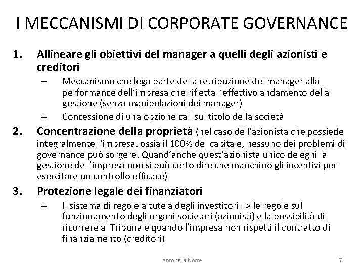 I MECCANISMI DI CORPORATE GOVERNANCE 1. Allineare gli obiettivi del manager a quelli degli