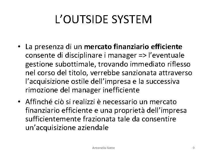 L'OUTSIDE SYSTEM • La presenza di un mercato finanziario efficiente consente di disciplinare i