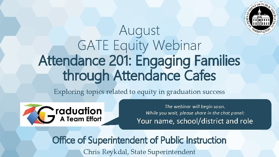 August GATE Equity Webinar Attendance 201: Engaging Families through Attendance Cafes Exploring topics related