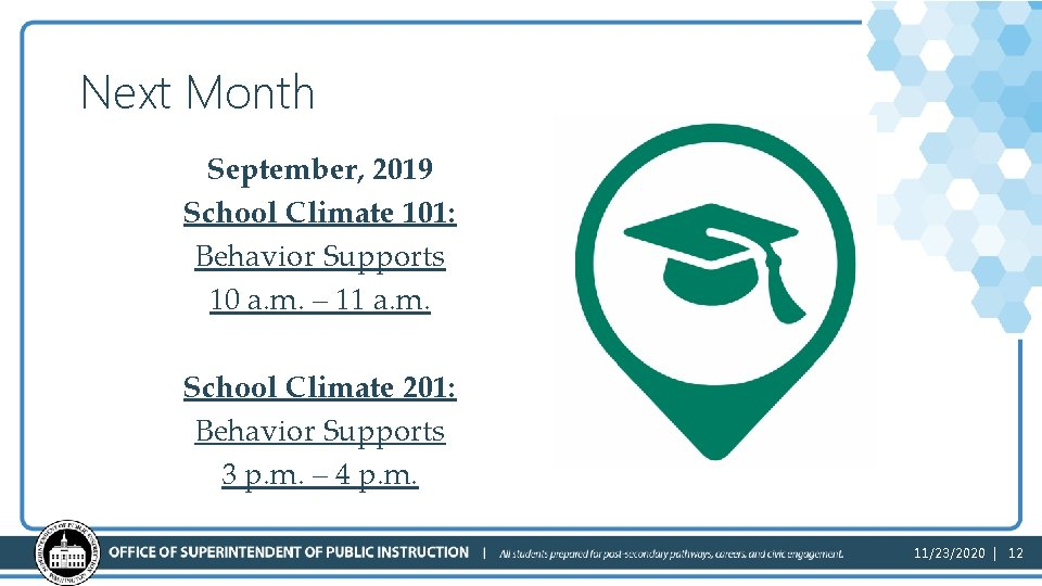 Next Month September, 2019 School Climate 101: Behavior Supports 10 a. m. – 11