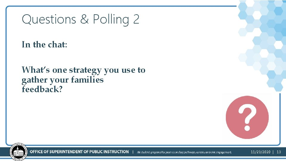 Questions & Polling 2 In the chat: What's one strategy you use to gather