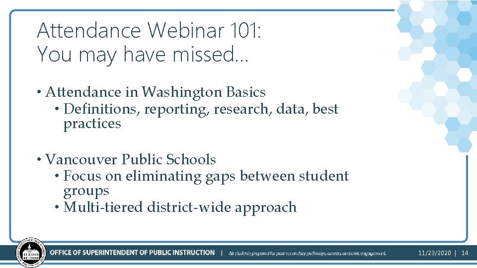 Attendance Webinar 101: You may have missed. . . • Attendance in Washington Basics