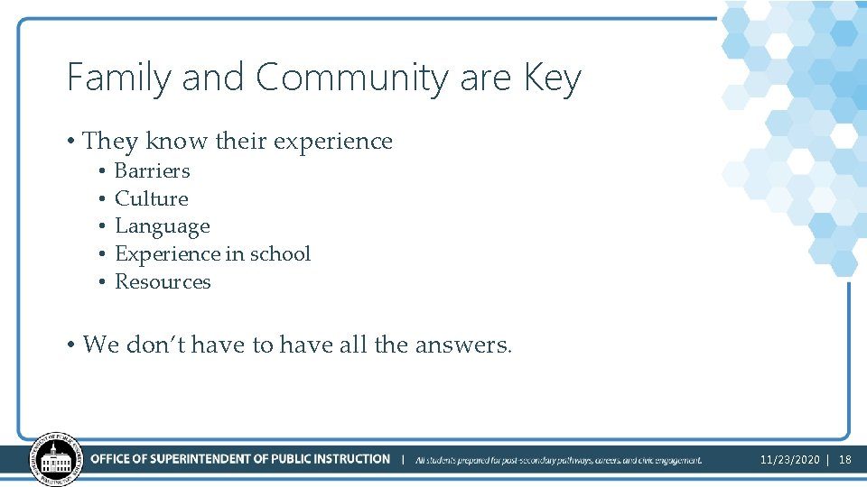 Family and Community are Key • They know their experience • • • Barriers
