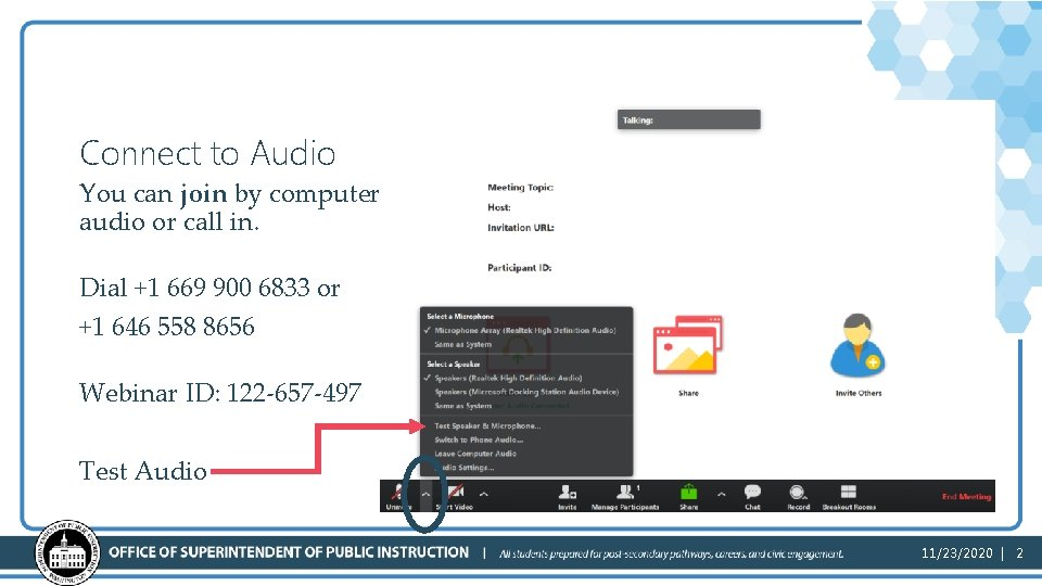 Connect to Audio You can join by computer audio or call in. Dial +1
