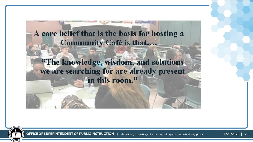 Core Belief A core belief that is the basis for hosting a Community Café