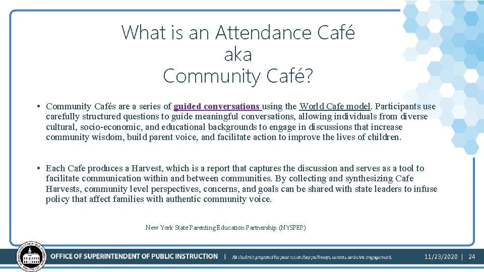 What is an Attendance Café aka Community Café? • Community Cafés are a series