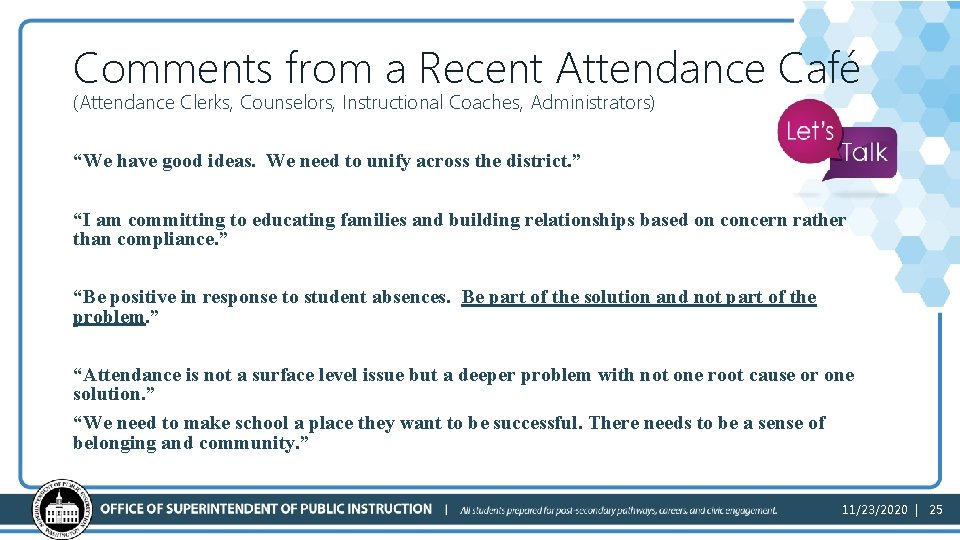 """Comments from a Recent Attendance Café (Attendance Clerks, Counselors, Instructional Coaches, Administrators) """"We have"""