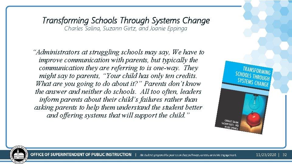 "Transforming Schools Through Systems Change Charles Salina, Suzann Girtz, and Joanie Eppinga ""Administrators at"