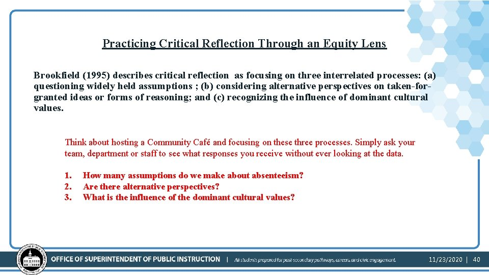 Practicing Critical Reflection Through an Equity Lens Brookfield (1995) describes critical reflection as focusing