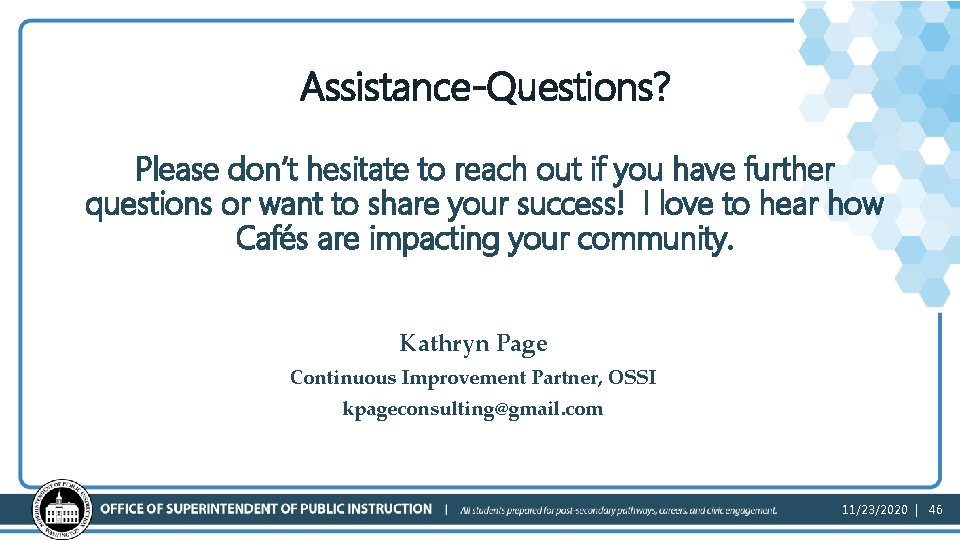 Assistance-Questions? Please don't hesitate to reach out if you have further questions or want