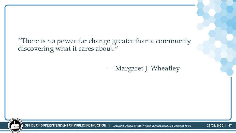 """Margaret quote """"There is no power for change greater than a community discovering what"""