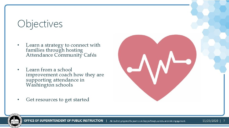 Objectives • Learn a strategy to connect with families through hosting Attendance Community Cafés
