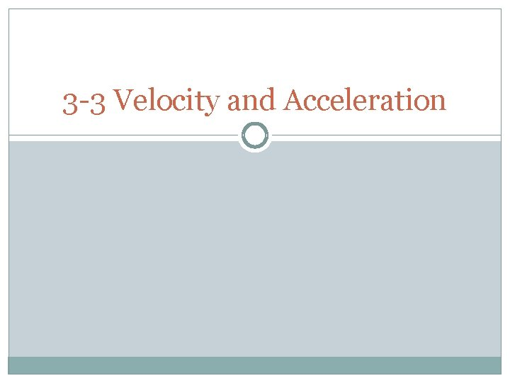 3 -3 Velocity and Acceleration