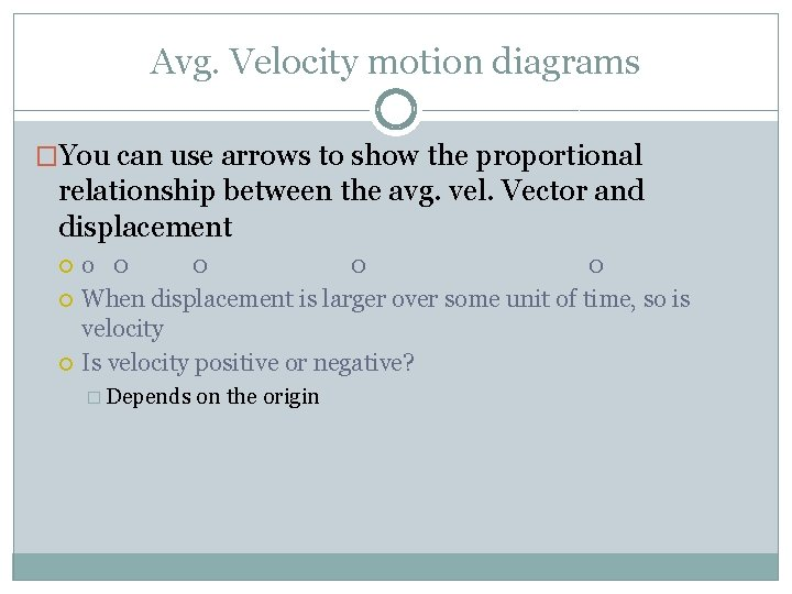 Avg. Velocity motion diagrams �You can use arrows to show the proportional relationship between