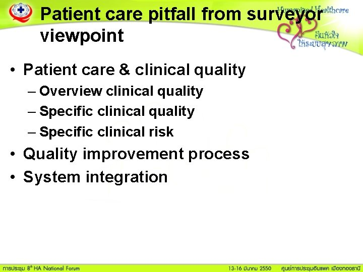 Patient care pitfall from surveyor viewpoint • Patient care & clinical quality – Overview