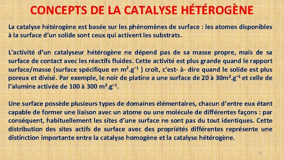 CONCEPTS DE LA CATALYSE HÉTÉROGÈNE La catalyse hétérogène est basée sur les phénomènes de