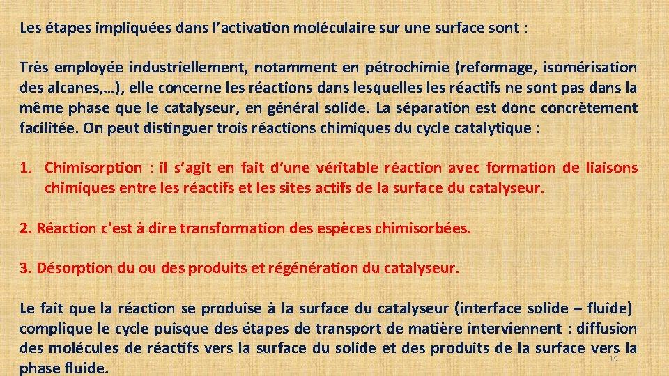 Les étapes impliquées dans l'activation moléculaire sur une surface sont : Très employée industriellement,